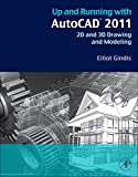 img - for Up and Running with AutoCAD 2011: 2D and 3D Drawing and Modeling book / textbook / text book