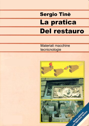 La pratica del restauro  por Sergio Tinè