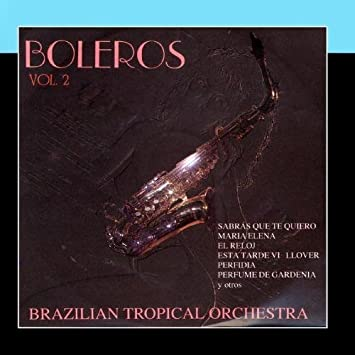Boleros Vol. 2 by Brazilian Tropical Orchestra - Amazon.com Music