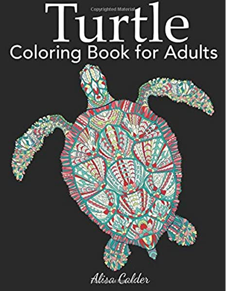- Amazon.com: Turtle Coloring Book For Adults (Animal Coloring Books)  (9781947243781): Calder, Alisa: Books