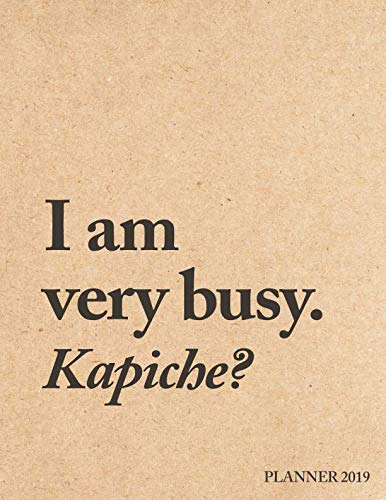 I Am Very Busy Kapiche Planner 2019 2019 Weekly Monthly Quotes