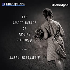 The Sweet Relief of Missing Children Audiobook