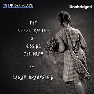 The Sweet Relief of Missing Children Audiobook