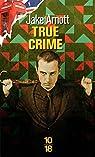 True Crime : L'ombre de Harry Starks par Arnott