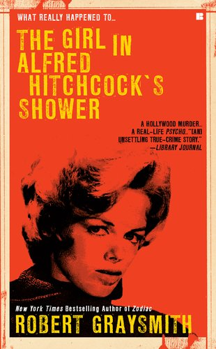 The Girl in Alfred Hitchock's Shower (Berkley True Crime)