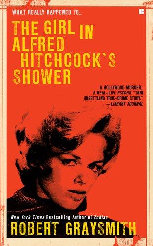 The Girl in Alfred Hitchcock's Shower (Berkley True Crime)