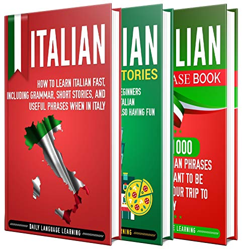 Italian Short - Italian: The Ultimate Guide for Beginners Who Want to Learn the Italian Language, Including Italian Grammar, Italian Short Stories, and Over 1000 Italian Phrases