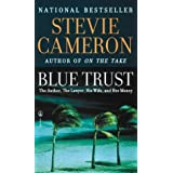 By Stevie Cameron Blue Trust: The Author, The Lawyer, His Wife, And Her Money (First Seal Books Edition) [Mass Market Paperback]
