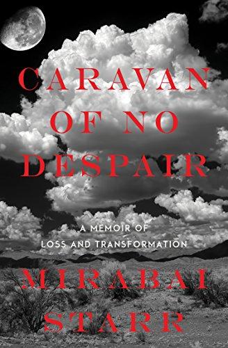 Caravan of No Despair: A Memoir of Loss and Transformation ()