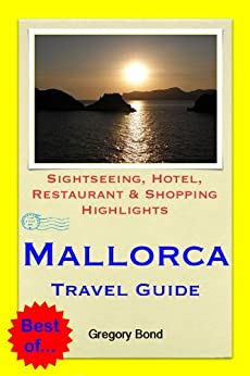 ##EXCLUSIVE## Mallorca (Balearic Islands, Spain) Travel Guide - Sightseeing, Hotel, Restaurant & Shopping Highlights (Illustrated). algodon Todos Leisure Spartan Escuela cubren Probate version