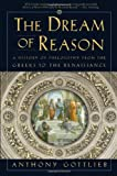 The Dream of Reason, Anthony Gottlieb, 0393049515