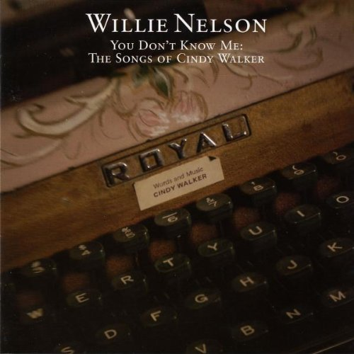 Willie Nelson Cindy Walker - You Don't Know Me: Songs Of Cindy Walker