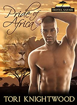 Pride of Africa: Interracial Shifter Romance Novella (Hotel Safari Book 1) by [Knightwood, Tori]
