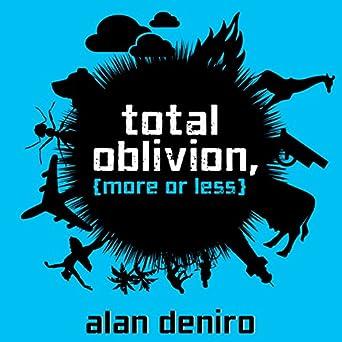 Total Oblivion, More or Less: A Novel