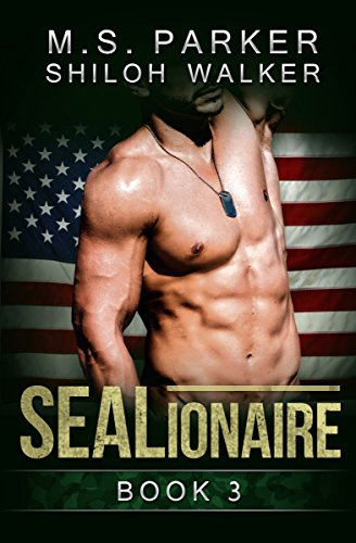 SEALionaire Book 3: A Navy SEAL romance by [Parker, M. S., Walker, Shiloh]