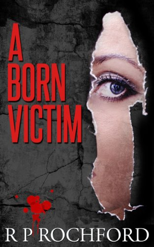 Book: A Born Victim by R P Rochford