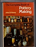 The Complete Book of Pottery Making, John B. Kenny, 0801959322