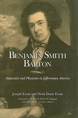 Benjamin Smith Barton: Naturalist and Physician in Jeffersonian America