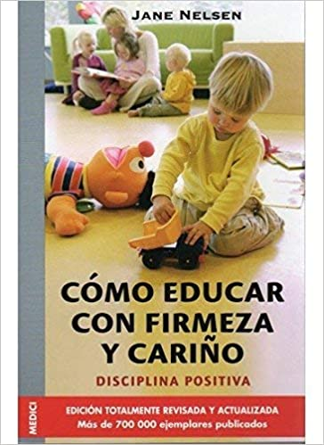 Cómo educar con firmeza y cariño by Jane Nelsen 2007-05-01: Amazon ...