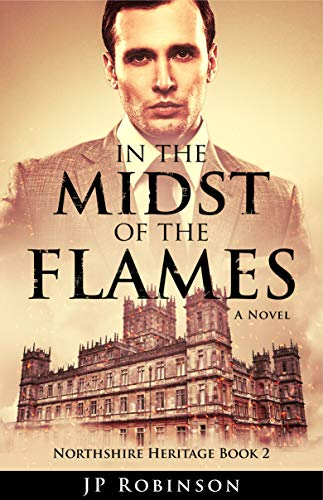 In the Midst of the Flames (Northshire Heritage Book 2) by [Robinson, JP]