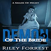 A Shade of Night: Demon of the Bride, Book 2 | Riley Forrest