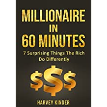 Passive Income: Millionaire In  60 Minutes: 7 Surprising Things The Rich Do Differently (Make Money Online Book 1)