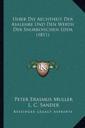 Ueber Die Aechtheit Der Asalehre Und Den Werth Der Snorroischen Edda (1811) (German Edition)