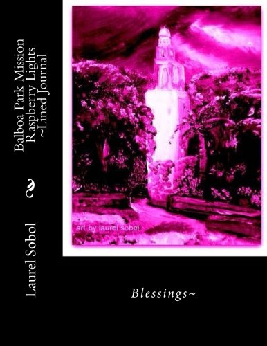 Balboa Park Mission Raspberry Lights ~Lined Journal (Soli Deo Gloria) pdf