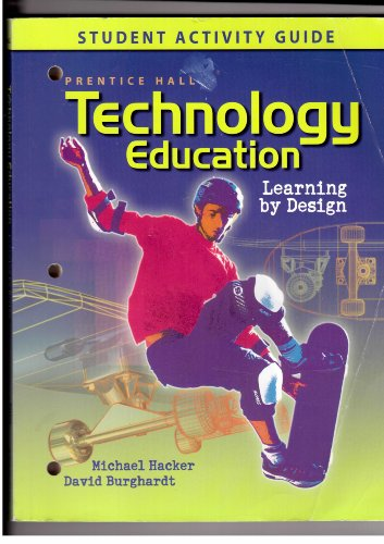 Technology Education: Learning By Design Student Activity Guide