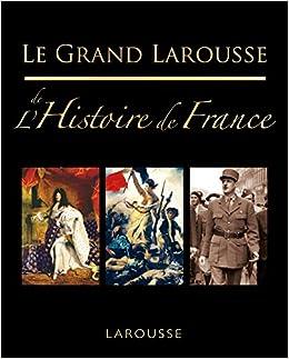 Grand Larousse De L Histoire De France Le Amazon Ca