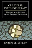 Cultural Psychotherapy, Karen M. Seeley, 0765700352