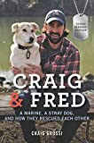 Craig & Fred Young Readers' Edition: A Marine, a Stray Dog, and How They Rescued Each Other