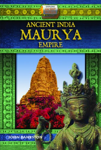 Ancient India/Maurya Empire (Explore Ancient Worlds) by Mitchell Lane Publishers