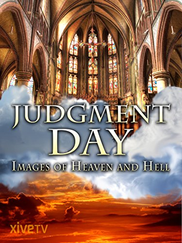 Judgment Day: Images of Heaven and Hell