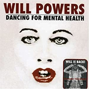 Will Powers Dancing For Mental Health Amazon Com Music