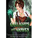 Gaslights and Graves: 8 Paranormal Steampunk Adventures