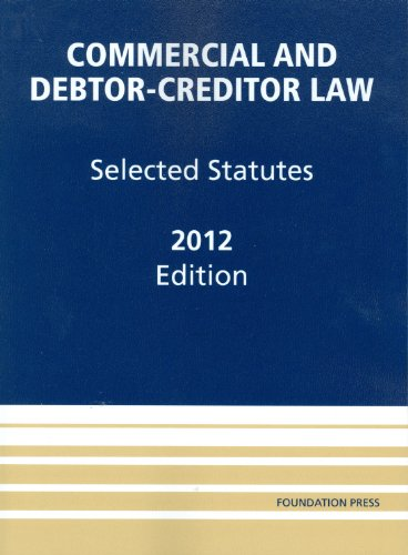 Commercial and Debtor-Creditor Law: Selected Statutes, 2012