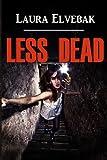 Less Dead, Laura P. Elvebak, 1482639408