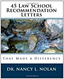 45 Law School Recommendation Letters That Made a Difference, Nancy L. Nolan, 1933819502