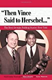 img - for Then Vince Said to Herschel.: The Best Georgia Bulldog Stories Ever Told (Best Sports Stories Ever Told) book / textbook / text book