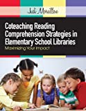 Coteaching Reading Comprehension Strategies in Elementary School Libraries, Judi Moreillon, 0838911803