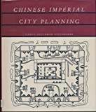 Chinese Imperial City Planning, Nancy S. Steinhardt, 0824812441