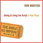 The Bible as Improv | Ron Martoia