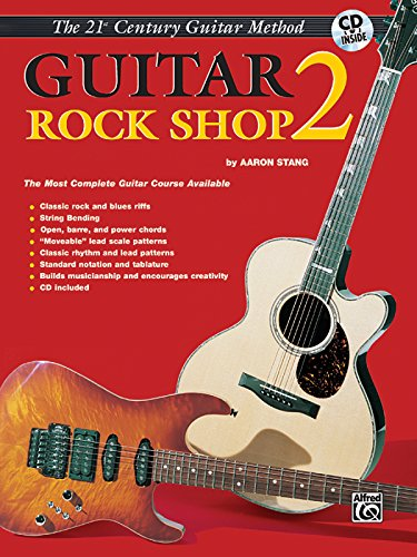 (Belwin's 21st Century Guitar Rock Shop 2: The Most Complete Guitar Course Available, Book & CD (Belwin's 21st Century Guitar Course))