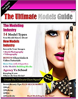 The Ultimate Models Guide: The Ultimate Models Guide For All