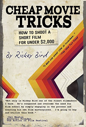 Price comparison product image Cheap Movie Tricks: How To Shoot A Short Film For Under $2, 000