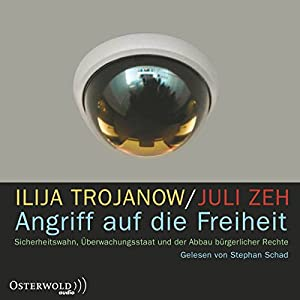 Angriff auf die Freiheit. Sicherheitswahn, Überwachungsstaat und der Abbau bürgerlicher Rechte Hörbuch