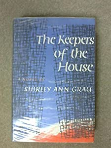 The Keepers of the House by Shirley Ann Grau (1964-02-12)
