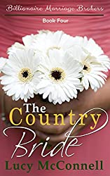 The Country Bride (Billionaire Marriage Brokers Book 4)