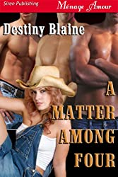 A Matter Among Four (Siren Publishing Menage Amour)